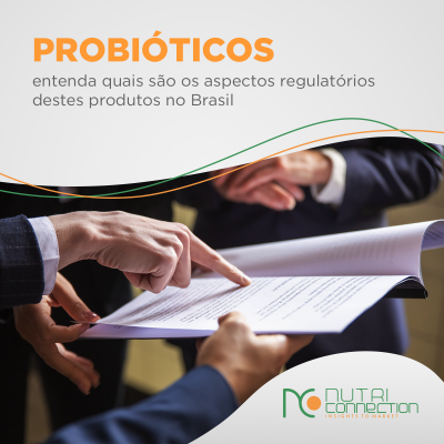 Aspectos regulatórios dos probióticos no Brasil