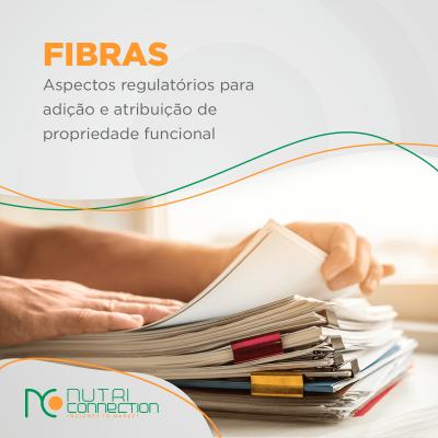 Entenda os aspectos regulatórios das fibras para adição e atribuição de propriedade funcional