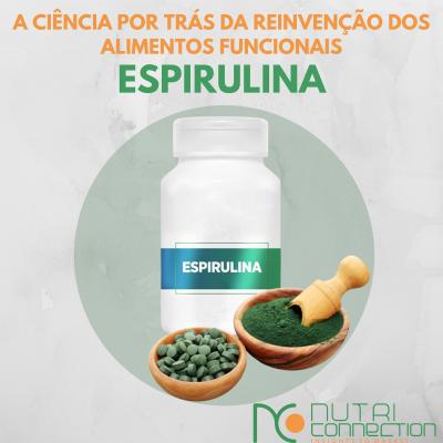 A ciência por trás da reinvenção dos alimentos funcionais – espirulina