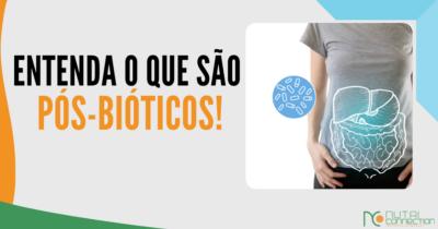 Pós-biótico: uma nova definição e uma possibilidade ótima para o organismo humano