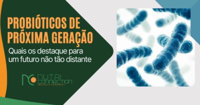 Probióticos de próxima geração